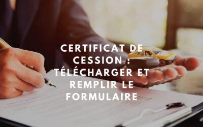 Certificat de cession: Tout savoir en détail